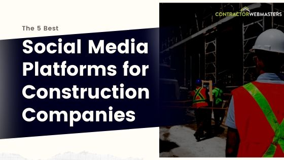 Best Social Media Platforms For Construction Companies Blog Banner