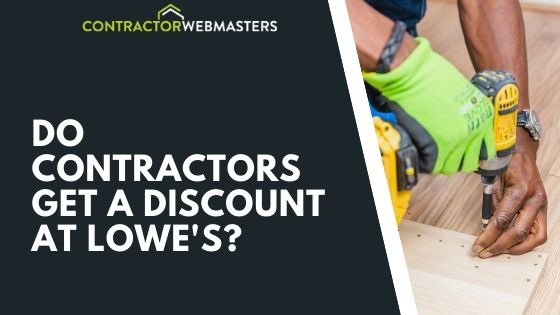 "Do Contractors Get a Discount at Lowe""s"