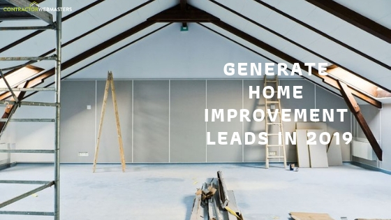 Generate Home Improvement Leads in 2019