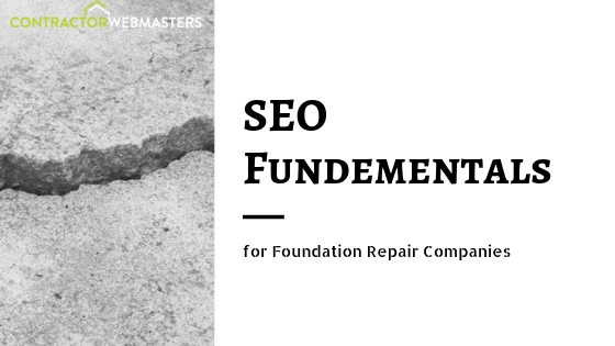 SEO Fundementals for Foundation Repair Companies