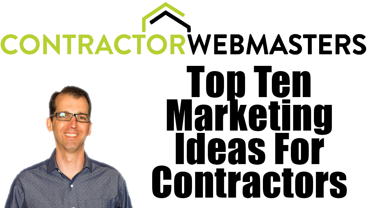 Top 10 Marketing Ideas for Contractors - Contractor Webmasters